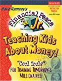 img - for Financial Peace Jr.: Teaching Kids About Money! Cool Tools For Training Tomorrow's Millionaires! book / textbook / text book