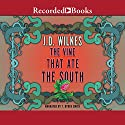 The Vine That Ate the South Audiobook by J. D. Wilkes Narrated by T. Ryder Smith