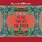 The Vine That Ate the South | J. D. Wilkes