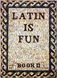 Latin Is Fun, Book 2, John C. Traupman, 0877205655
