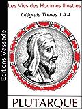 Les Vies des Hommes Illustres (Intégrale Volumes 1 à 4)