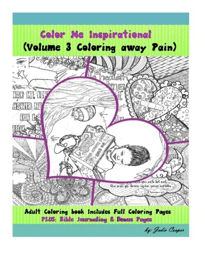 Coloring Away Pain: Volume 3 of the Color Me Inspirational Adult Coloring Book Series by Jodie Cooper [Cooper, Jodie] (Tapa Blanda)