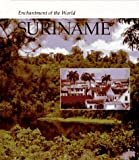 Suriname (Enchantment of the World Second Series)