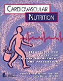 Cardiovascular Nutrition : Strategies and Tools for Disease Management and Prevention, Kris-Etherton, Penny and Burns, Julie, 088091159X