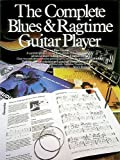 Complete Blues and Ragtime Guitar Player (Guitar Books)