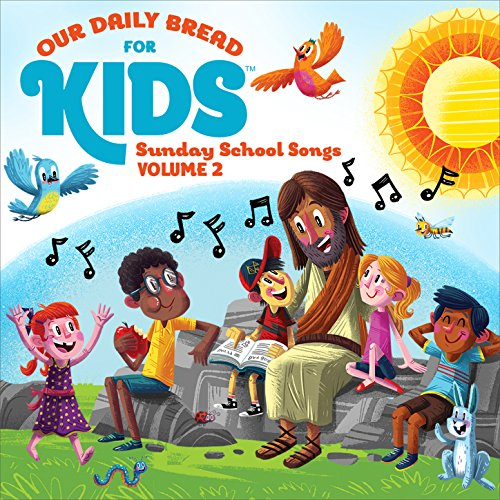 Our Daily Bread for Kids Sunday School Songs, Vol. 2