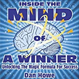 Inside the Mind of a Winner: Unlocking the Magic Formula for Success