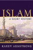 Islam: A Short History (UNIVERSAL HISTORY) (English Edition)