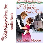 I Wish for Your Kiss: Christmas Lites | Cynthia Moore