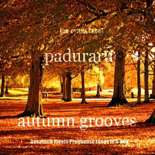Autumn Grooves (Deeptech Meets Proghouse Tunes in A-Key)