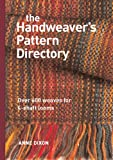 The Handweaver's Pattern Directory, Anne Dixon, 1596680407