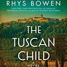 The Tuscan Child Audiobook by Rhys Bowen Narrated by Jonathan Keeble, Katy Sobey