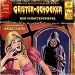 Der Schattenspiegel (Geister-Schocker 20) | Markus Winter