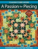 A Passion for Piecing, Claudia Clark Myers, 1571207872