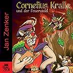 Cornelius Kralle und der Feuerwald | Jan Zenker