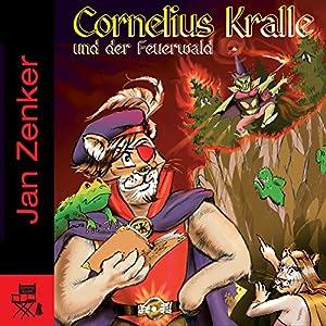 Cornelius Kralle und der Feuerwald Hörbuch