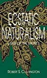 Ecstatic Naturalism: Signs of the World (Advances in Semiotics (Hardcover))