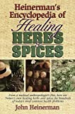 Heinerman's Encyclopedia of Healing Herbs & Spices: From a Medical Anthropologist's Files, Here Are Nature's Own Healing Herbs and Spices for Hundreds of Today's Most Common Health Problems