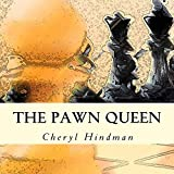 The Pawn Queen: Learn The Basics Of Chess-Cheryl Hindman