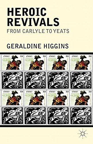 Heroic Revivals from Carlyle to Yeats