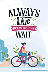 Always Late but Worth the Wait: Sweet and Fun Friendship Notebook Journal Perfect Gifts for Women Paperback