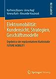 Elektromobilität: Kundensicht, Strategien, Geschäftsmodelle: Ergebnisse der repräsentativen Marktstudie FUTURE MOBILITY