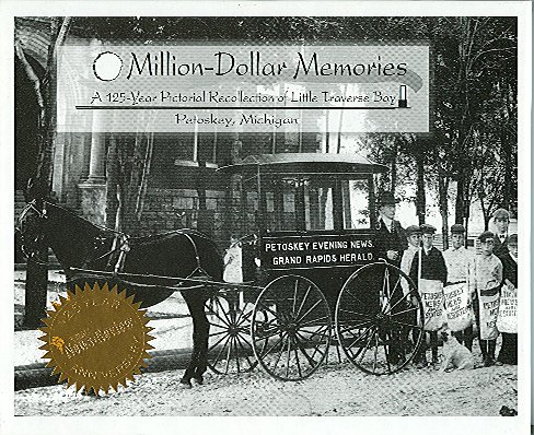 Million-Dollar Memories: A 125-Year Pictorial Recollection of Little Traverse Bay