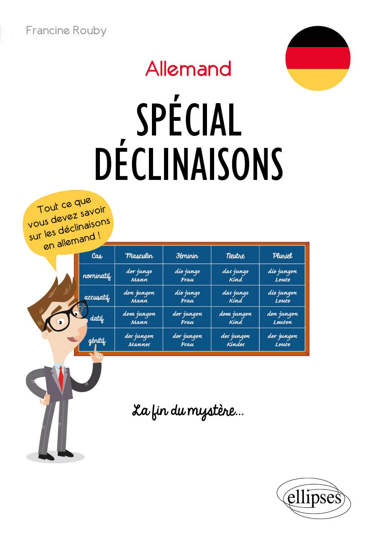 Amazon Fr Allemand Special Declinaisons Tout Ce Que Vous Devez Savoir Sur Les Declinaisons La Fin Du Mystere Rouby Francine Livres
