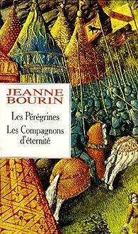 Coffret - Les Pérégrines - Le Compagnon d'éternité  par Jeanne Bourin
