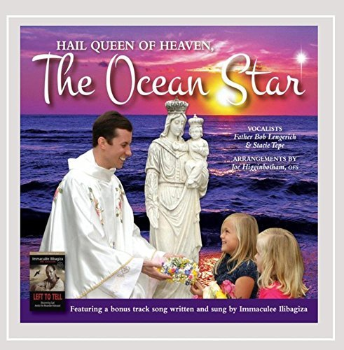 Stacie Star - Hail Queen of Heaven, The Ocean Star by Stacie Tepe & Father Bob Lengerich
