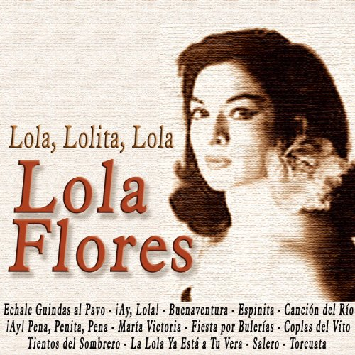 Lola Flores Stream or buy for $9.49 · Lola, Lolita, Lola
