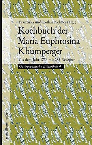 kochbuch-der-maria-euphrosina-khumperger-aus-dem-jahr-1735-mit-285-rezepten