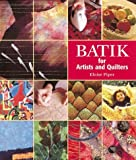 img - for Batik: For Artists and Quilters by Eloise Piper (2000-11-24) book / textbook / text book