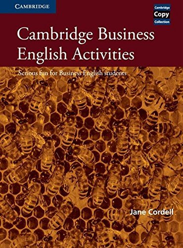 Cambridge Business English Activities: Serious Fun for Business English Students (Cambridge Copy Collection) by Jane Cordell (2000-02-28)