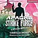 Apache Strike Force: A Spotless Novella Audiobook by Camilla Monk Narrated by Amy McFadden