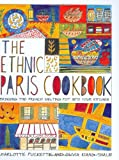The Ethnic Paris Cookbook, Charlotte Puckette and Olivia Kiang-Snaije, 0756626455