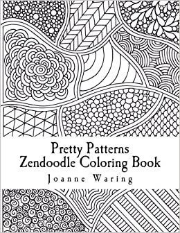 Amazon Com Pretty Patterns Zendoodle Coloring Book 12 Pretty Zendoodle Patterns To Color 9781499707069 Waring Joanne Books