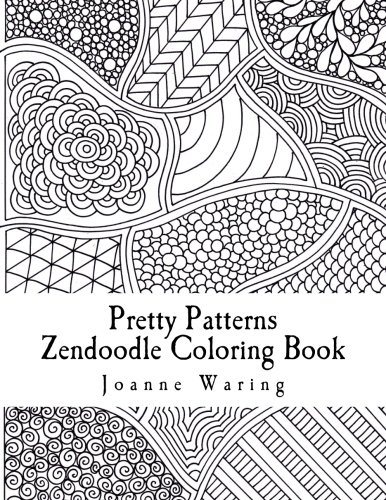 Amazon Pretty Patterns Zendoodle Coloring Book 12 To Color 9781499707069 Joanne Waring Books