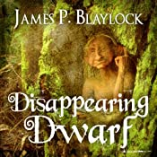 The Disappearing Dwarf: Balumnia, Book 2 | James P. Blaylock