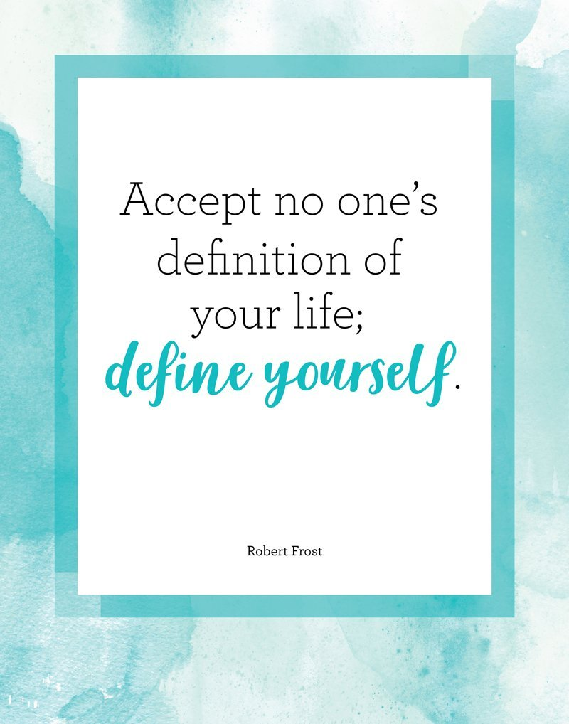Accept no one's definition of your life; define yourself - 11x14 Unframed Print, Summer Wall Art - College Dorm and Home Decor, Motivational Birthday Gift