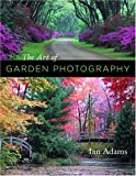 The Art of Garden Photography, Ian Adams, 0881926809