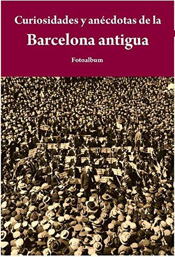 Curiosidades y anécdotas de la Barcelona antigua: VV.AA.: 9788415618065: Amazon.com: Books
