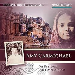 Amy Carmichael: Die Rettung der Tempelkinder