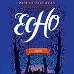 Echo | Pam Muñoz Ryan