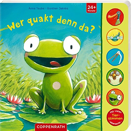 Wer quakt denn da? Pappbilderbuch – 18. Januar 2016 Anna Taube Günther Jakobs Coppenrath 364961961X