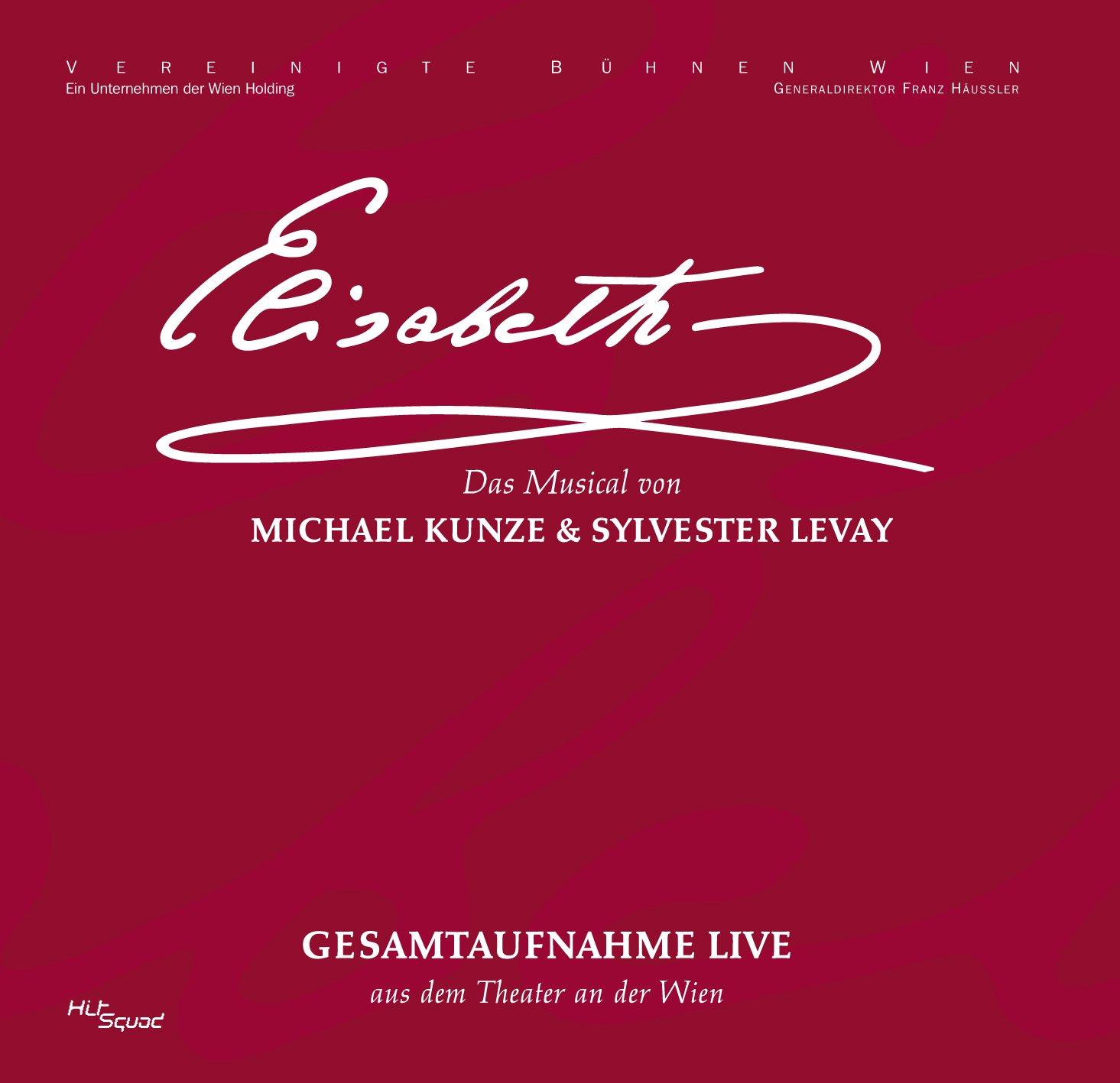 Elisabeth - Das Musical - Gesamtaufnahme - Live aus dem Theater an der Wien