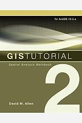 GIS Tutorial 2: Spatial Analysis Workbook (GIS Tutorials) Kindle Edition