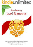 Awakening Lord Ganesha - with Ganesha Chalisa, Sankat Nashan Stotram, Shloka, Ashtakatam, Atharvashirsha, 32 Forms & 108 names (Mantra Ebooks) (English Edition)