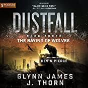 The Baying of Wolves: Dustfall, Book 3 | Glynn James, J. Thorn