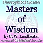 Masters of Wisdom: Theosophical Classics | C. W. Leadbeater
